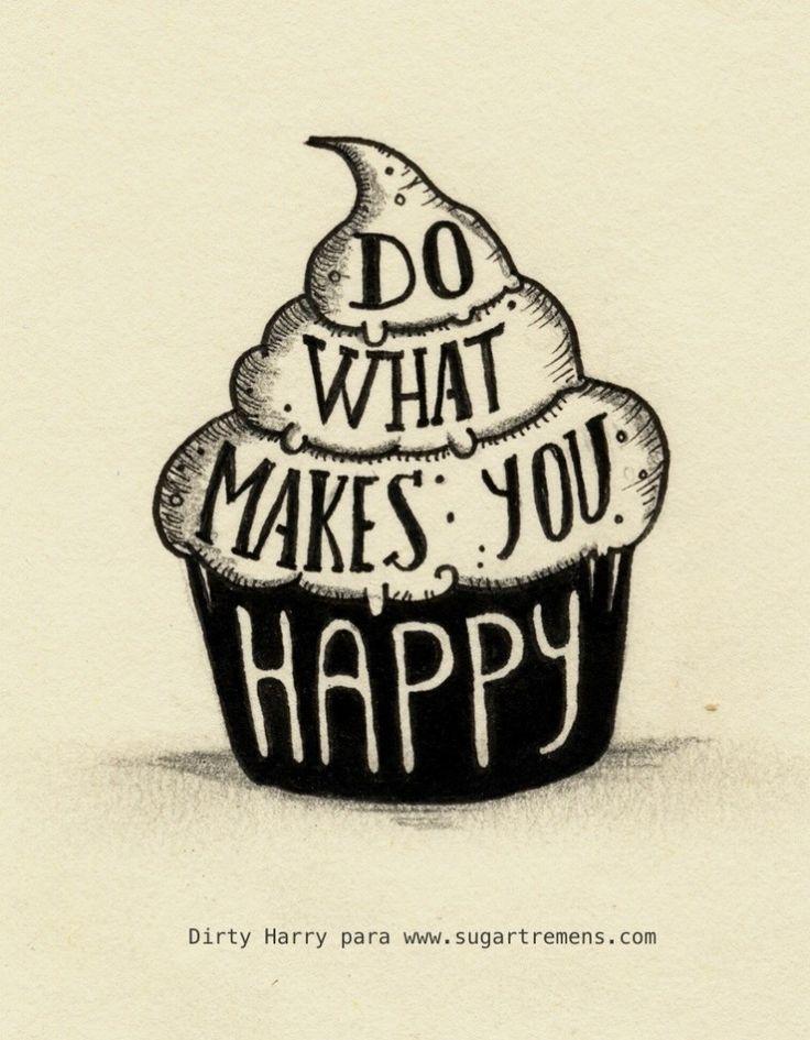 Do what makes you happy, por Dirty Harry