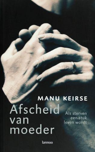 Afscheid van moeder - Manu Keirse