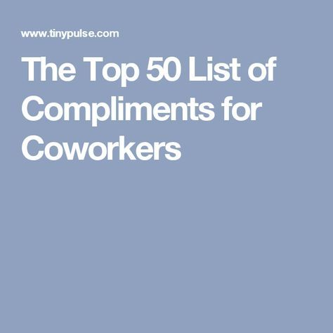The Top 50 List of Compliments for Coworkers