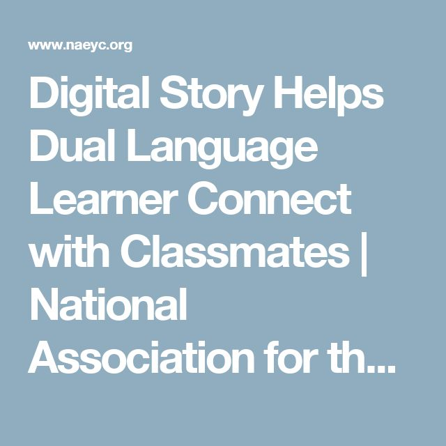 Digital Story Helps Dual Language Learner Connect with Classmates | National Association for the Education of Young Children | NAEYC