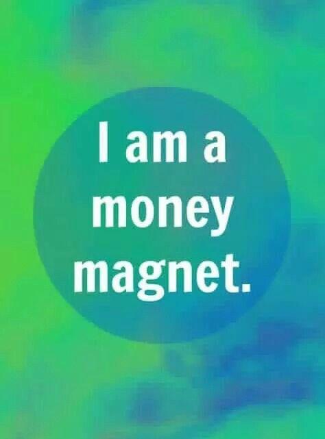 I am a money magnet!!!