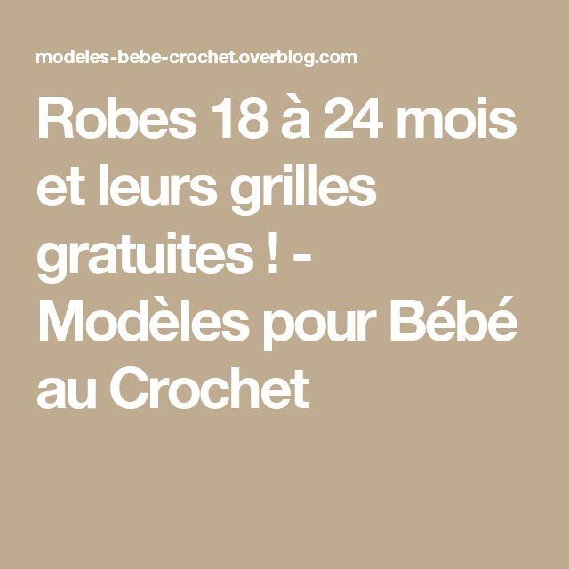 Robes 18 à 24 mois et leurs grilles gratuites ! - Modèles pour Bébé au Crochet
