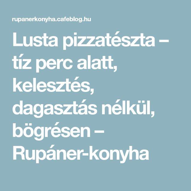 Lusta pizzatészta – tíz perc alatt, kelesztés, dagasztás nélkül, bögrésen – Rupáner-konyha