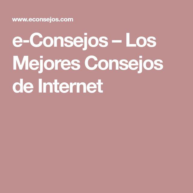 e-Consejos – Los Mejores Consejos de Internet