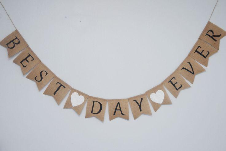 Best Day Ever banner - Wedding burlap banner, bridal shower banner by HannahsCorner2 on Etsy https://www.etsy.com/listing/233899867/best-day-ever-banner-wedding-burlap