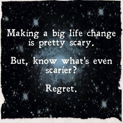 Success life regret successful live scary change changes