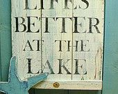 Life's Better at the Lake: Life Better, Lakes Life, Lakes Signs, Lakes White, Wood Signs, Beaches Houses Signs, The Lakes Houses, Lakes Of The Wood Minnesota, Boats Signs