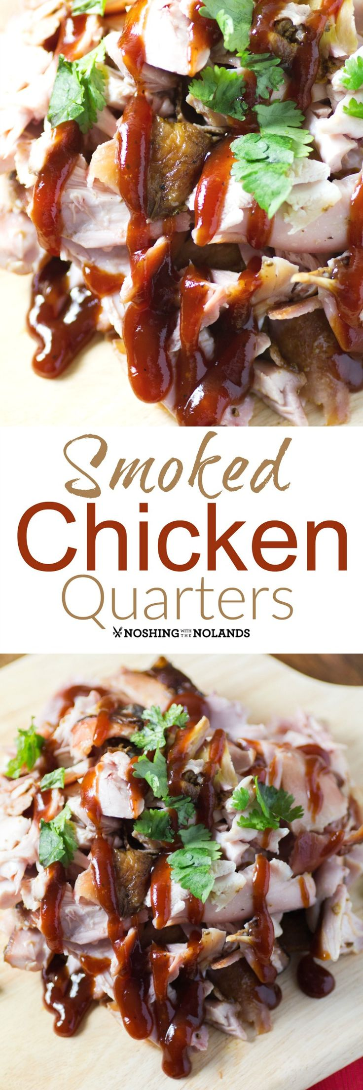 Smoked Chicken Quarters by Noshing With The Nolands is a Southern favorite when pulled and drizzled with BBQ sauce! Plus check out my cookbook review of Smoking Meats by Jeff Phillips!