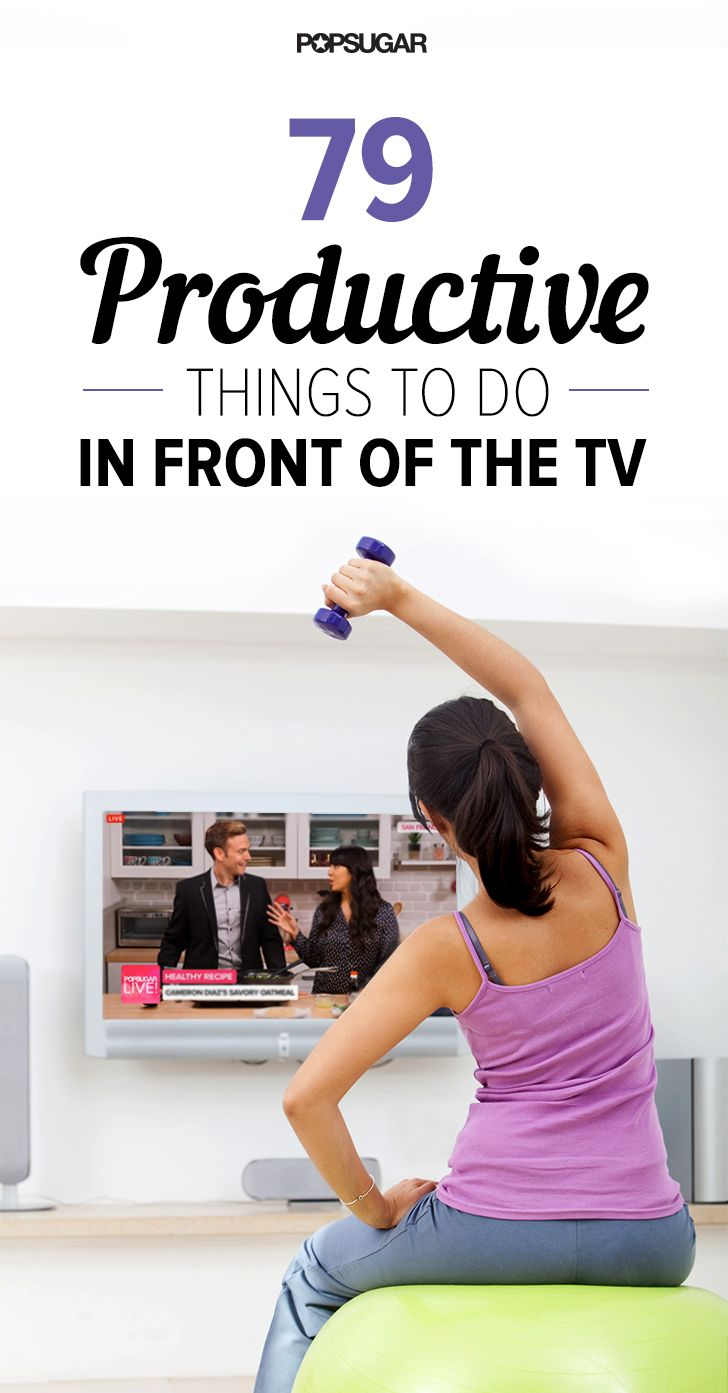 79 Productive Things to Do in Front of the TV