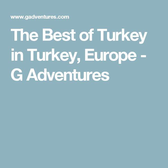 The Best of Turkey in Turkey, Europe - G Adventures
