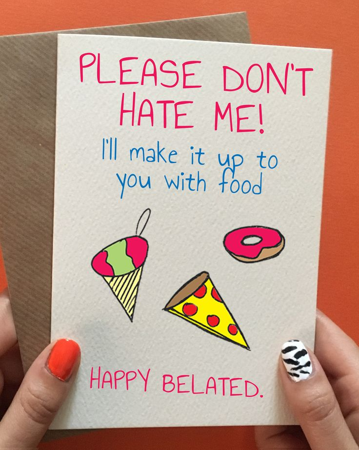 Funny belated birthday card, sorry I forgot birthday card, sorry it's late birthday card! Don't need it right now? Pin it for later in case!