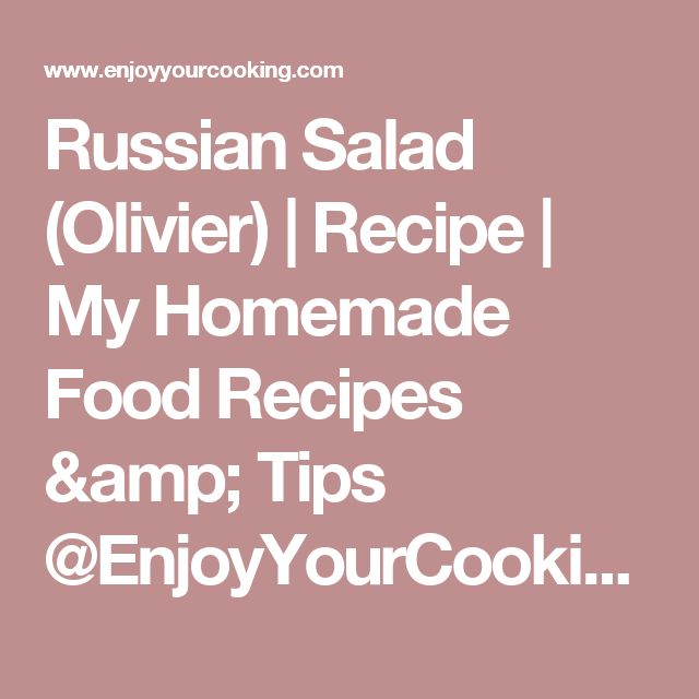 Russian Salad (Olivier) | Recipe | My Homemade Food Recipes & Tips @EnjoyYourCooking