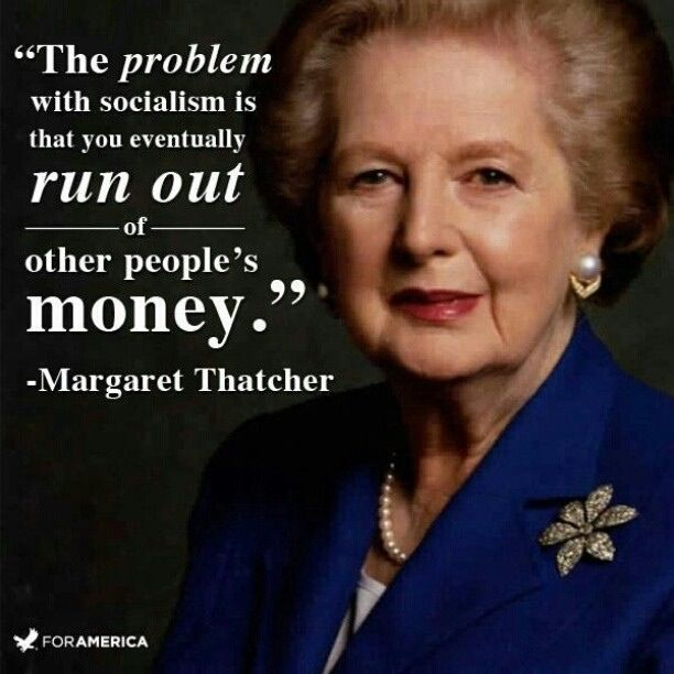 "... Out Of Other People's Money "" - Margaret Thatcher ~ Politics Quote"