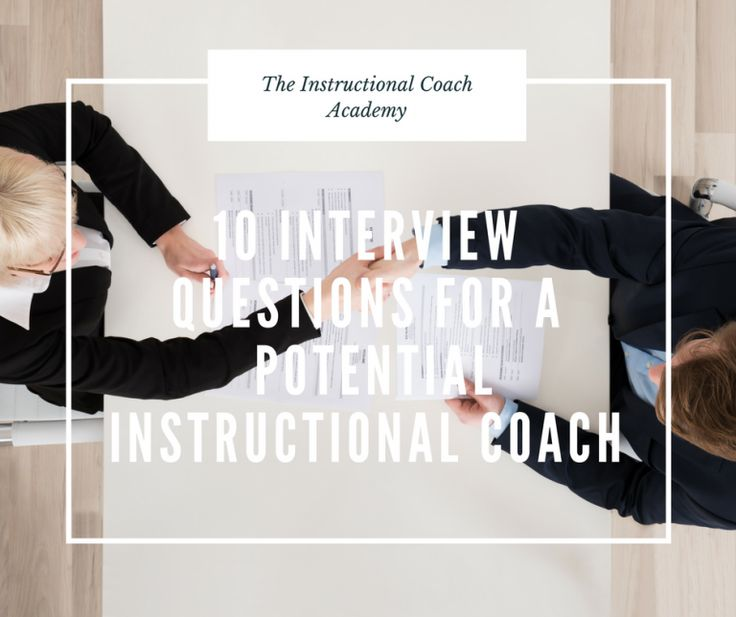 10 Interview Questions For A Potential Instructional Coach The Instructional Coach Academy Instructional Coaching Literacy Coaching Coaching Teachers