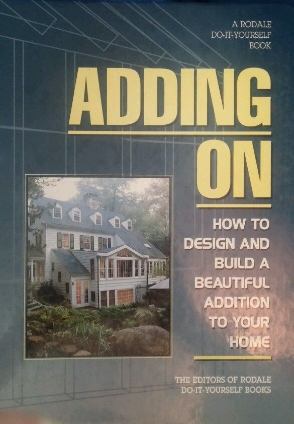 Adding On : How to Design and Built the Perfect Addition for Your Home by... in Books   eBay