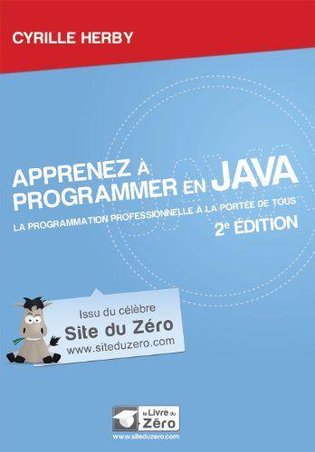 Apprenez à programmer en Java - 2e édition - Cyrille Herby - Livre
