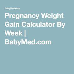 Pregnancy weight gain calculator per week | BabyMed.com   – baby