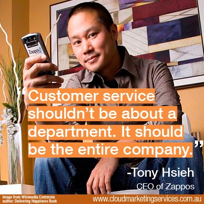 """Customer service shouldn't be about a department. It should be the entire company."" - Tony Hsieh"