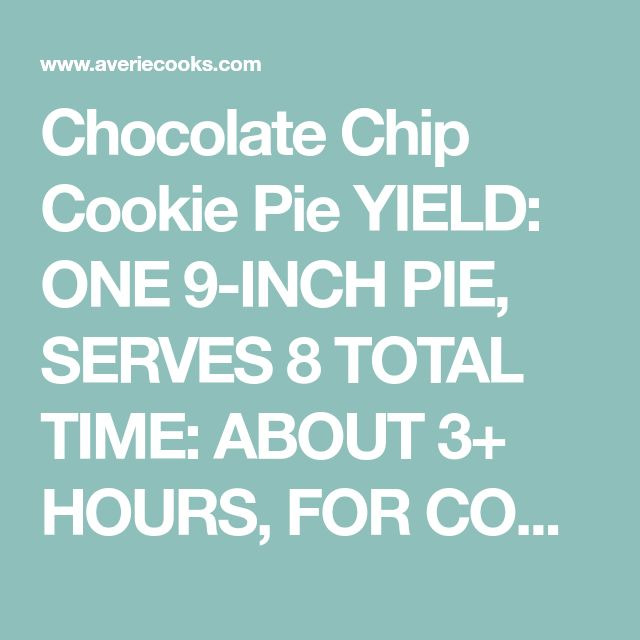 Chocolate Chip Cookie Pie YIELD: ONE 9-INCH PIE, SERVES 8 TOTAL TIME: ABOUT 3+ HOURS, FOR COOLING PREP TIME: 5 MINUTES COOK TIME: ABOUT 50 TO 52 MINUTES The pie is rich, decadent, and the filling tastes like the center of an underbaked and extremely chocolaty chocolate chip cookie. Gooey perfection. It's an easy recipe and I used frozen pie crust to keep it even easier. It's an unconventional batter in that you add eggs, flour, sugars, beat everything together, and then add the butter, but…