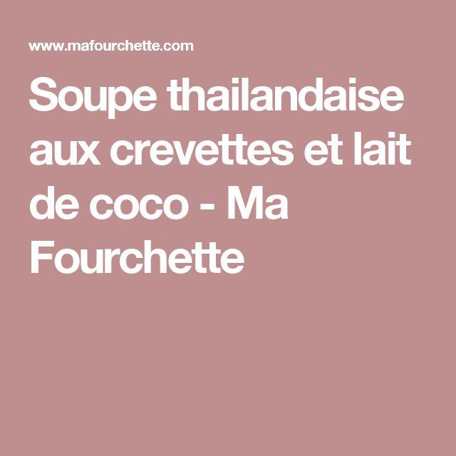 Soupe thailandaise aux crevettes et lait de coco - Ma Fourchette