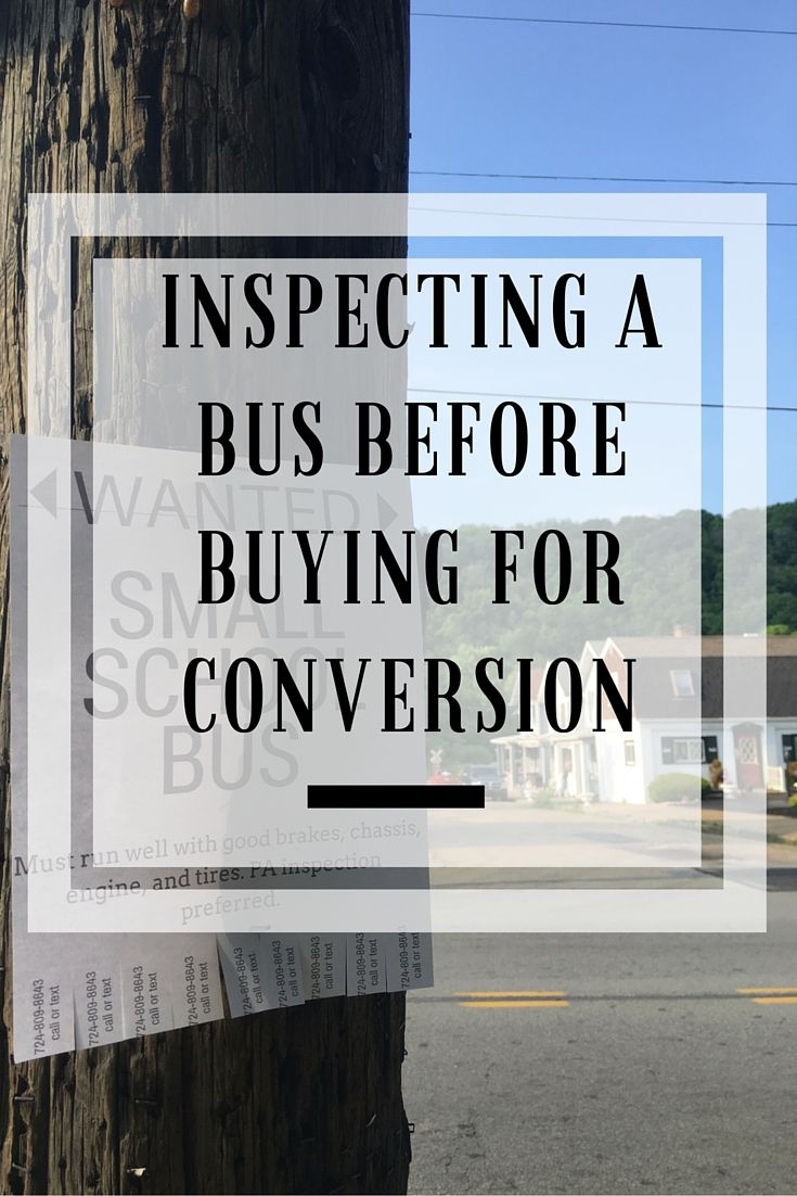 How to inspect a used school bus before buying for RV conversion. Great tips for anyone searching the market for a vehicle to use in a bus conversion!