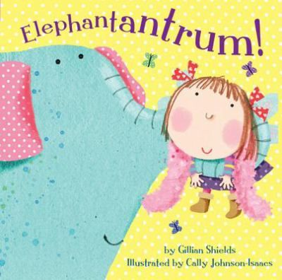 Elephantantrum By Gillian Shields Great Book On Building