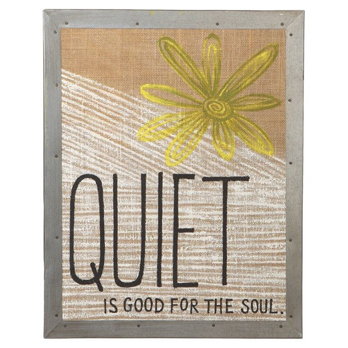 Quiet Is Good For The Soul.