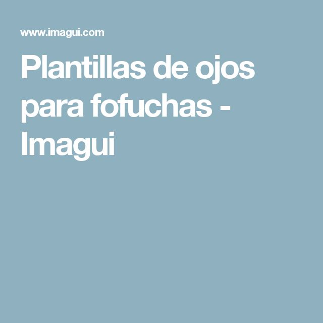 Plantillas de ojos para fofuchas - Imagui