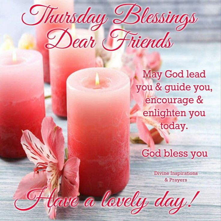 Thursday Blessings Dear Friends good morning thursday thursday quotes good…