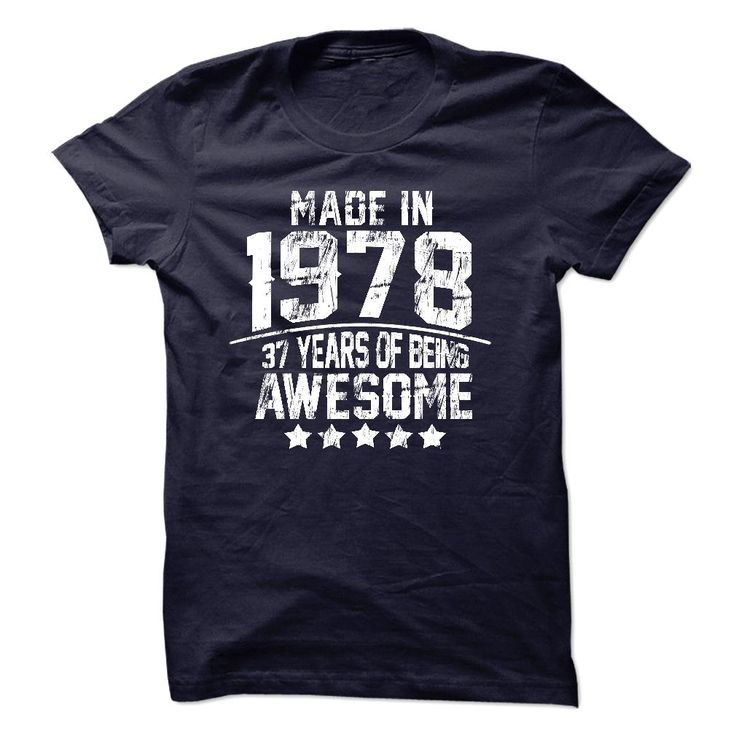 Made In 1978 Age - 37 Years Of Being Awesome