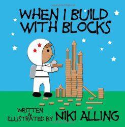 Book, When I Build With Blocks by Niki Alling (via Teach Preschool)