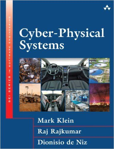 Cyber-Physical Systems -- Raj Rajkumar; Dionisio de Niz; Mark Klein