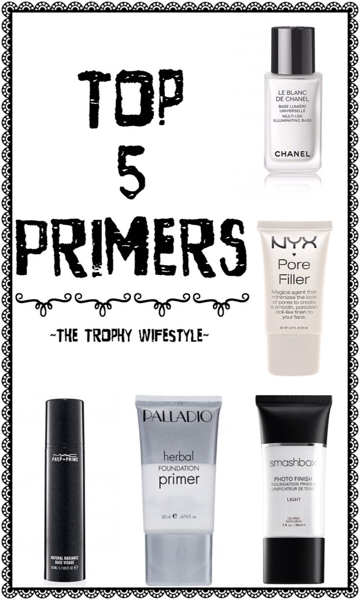TOP 5 PRIMERS Best makeup primer, Primer, Beauty advice