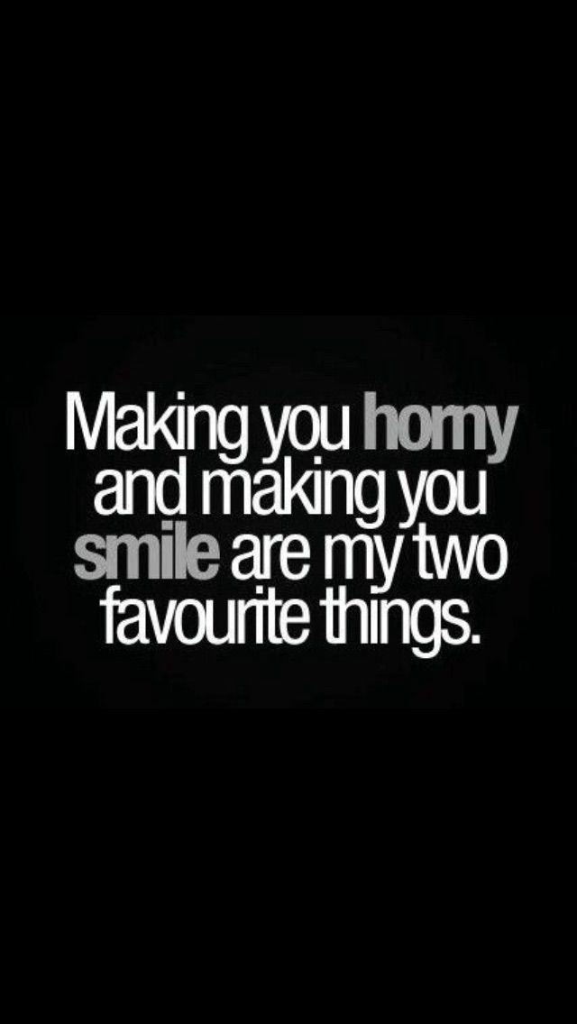 I know I can make you smile but how about horny?