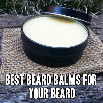Best Beard Balms For Your Beard