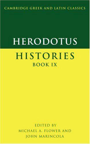 Herodotus: Histories Book IX (Cambridge Greek and Latin Classics) (Greek and English Edition) by Herodotus http://www.amazon.com/dp/0521596505/ref=cm_sw_r_pi_dp_7fnhvb1Y5R08Z