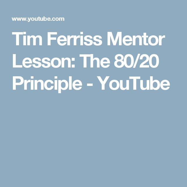 Tim Ferriss Mentor Lesson: The 80/20 Principle - YouTube