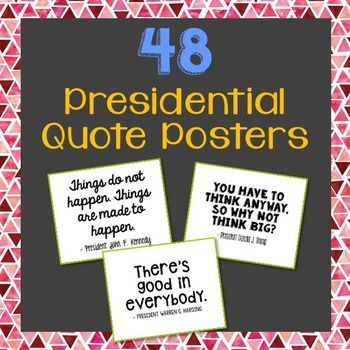 "48 President Quote Posters. Great for memory work, copy work, and writing prompts. Presidents included: Barack Obama, Donald J. Trump,  Benjamin Harrison, William McKinley, Theodore Roosevelt, William Taft, Woodrow Wilson, Warren Harding, Calvin Coolidge, Herbert Hoover, Franklin D. Roosevelt, Harry Truman, Dwight D. Eisenhower, John F. Kennedy, Lyndon B. Johnson, Richard Nixon, Gerald Ford, James ""Jimmy"" Carter, Ronald Reagan, George H. W. Bush, William ""Bill"" Clinton, Georg"