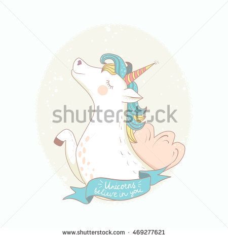 Vector card with cute unicorn. Magic unicorn poster, greeting card. Unicorns believe in you.