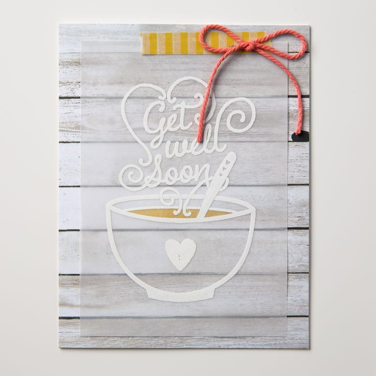 Share a cup of comfort with Get Well Soup.  It looks so sweet stamped on vellum and layered over Designer Series Paper.