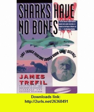8 best torrent book images on pinterest pdf tutorials and astronomy sharks have no bones 1001 things everyone should know about science 9780671796273 james trefil fandeluxe Gallery