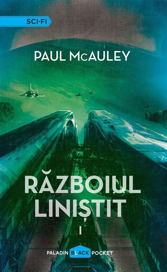 PALADIN. 13. Paul McAuley - Războiul liniștit, ed2, vol.1(2014). Traducere de Nicu Gecse.