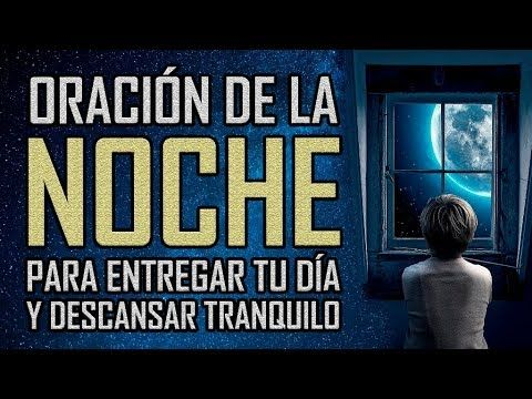 ORACION DE LA NOCHE PARA DORMIR EN PAZ Y ENTREGAR TU DIA A DIOS (COMPLETA) CON LETRA - YouTube