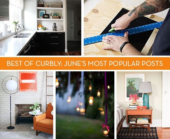 Best of Curbly: 16 of June's Most Popular Posts