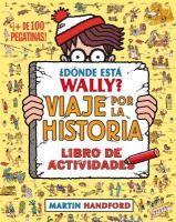 ISBN:9788416075799 ¿Dónde está Wally : viaje por la historia by Handford, Martin... 11/8/2016