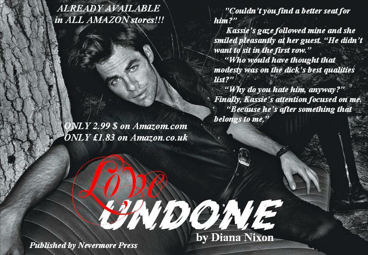 I thought I would add some fun to the teasers:) If you didn't have a chance to read #Love_Undone, hurry to grab a copy! Trust me, you WILL fall in love with Daniel Farrell:)  ONLY 2.99 $ on Amazom.com: http://www.amazon.com/Love-Undone-Diana-Nixon-ebook/dp/B00KQ1CQV4/ref=sr_1_1?s=digital-text&ie=UTF8&qid=1401789933&sr=1-1&keywords=love+undone+diana+nixon