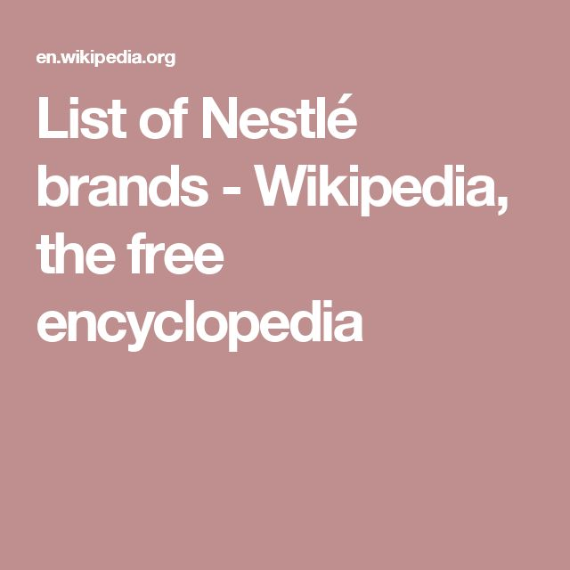 List of Nestlé brands - Wikipedia, the free encyclopedia
