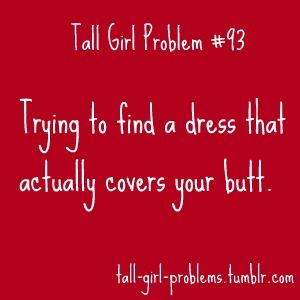 Tall Girl Problems...