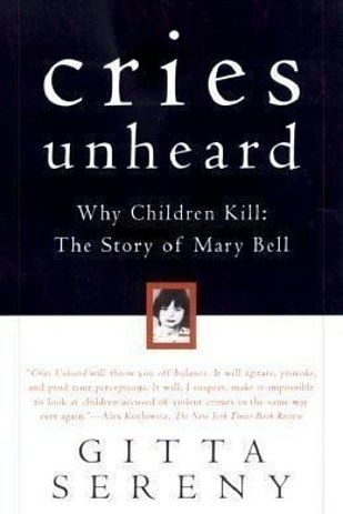 Cries Unheard by Gitta Sereny | 18 Creepily Fascinating True Crime Books You Really Need To Read