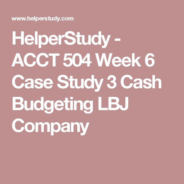 acct 504 entire course Acct 504 week 3 case study 1 flower landscaping corporation acct 504 week 5 case study 2 internal control ljb company acct 504 week 5 course project draft spreadsheet.